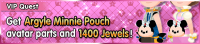 Special - VIP Get Argyle Minnie Pouch avatar parts and 1400 Jewels! banner KHUX.png