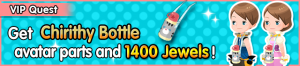 Special - VIP Get Chirithy Bottle avatar parts and 1400 Jewels! banner KHUX.png