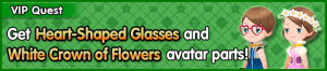 Special - VIP Get Heart-Shaped Glasses and White Crown of Flowers avatar parts! banner KHUX.png