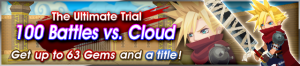Event - The Ultimate Trial - 100 Battles vs. Cloud banner KHUX.png
