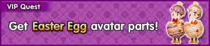 Special - VIP Get Easter Egg avatar parts! banner KHUX.png
