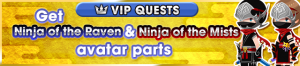 Special - VIP Get Ninja of the Raven & Ninja of the Mists avatar parts banner KHUX.png