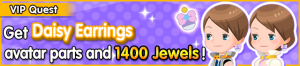 Special - VIP Get Daisy Earrings avatar parts and 1400 Jewels! banner KHUX.png