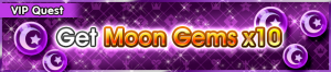 Special - VIP Get Moon Gems x10 banner KHUX.png