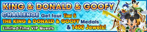 Special - VIP King & Donald & Goofy Challenge banner KHUX.png
