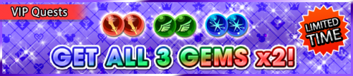 Special - VIP Get All 3 Gems x2! banner KHUX.png