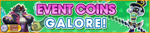 Event - Event Coins Galore! banner KHUX.png