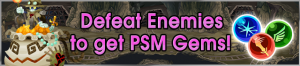 Event - Defeat Enemies to get PSM Gems! banner KHUX.png