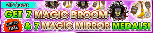 Special - VIP Get 7 Magic Broom & 7 Magic Mirror Medals! banner KHUX.png