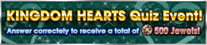 Event - Kingdom Hearts Quiz Event! banner KHUX.png