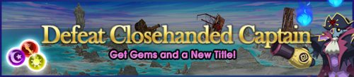 Event - Defeat Closehanded Captain banner KHUX.png