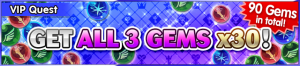 Special - VIP Get All 3 Gems x30! banner KHUX.png