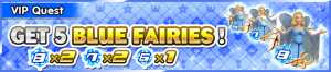 Special - VIP Get 5 Blue Fairies! banner KHUX.png