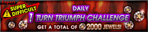 Event - Daily 1 Turn Triumph Challenge banner KHUX.png