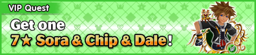 Special - VIP Get one 7★ Sora & Chip & Dale! banner KHUX.png