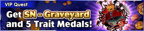 Special - VIP Get SN - Graveyard and 5 Trait Medals! banner KHUX.png