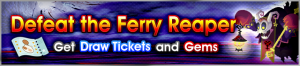Event - Defeat the Ferry Reaper banner KHUX.png