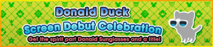 Event - Donald Duck Screen Debut Celebration banner KHUX.png