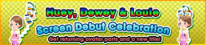Event - Huey, Dewey & Louie Screen Debut Celebration banner KHUX.png