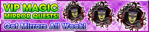 Special - VIP Magic Mirror Quests! banner KHUX.png