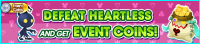 Event - Defeat Heartless and Get Event Coins! banner KHUX.png