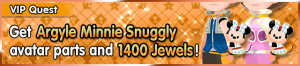 Special - VIP Get Argyle Minnie Snuggly avatar parts and 1400 Jewels! banner KHUX.png