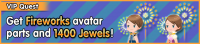 Special - VIP Get Fireworks avatar parts and 1400 Jewels! banner KHUX.png