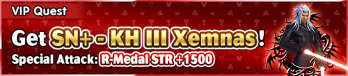 Special - VIP Get SN+ - KH III Xemnas! 2 banner KHUX.png