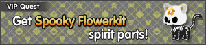 Special - VIP Get Spooky Flowerkit spirit parts! banner KHUX.png