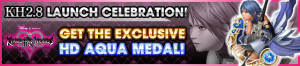 Event - KH2.8 Launch Celebration! - Get the Exclusive HD Aqua Medal! banner KHUX.png