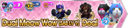 Shop - Dual Meow Wow (SAB LV 9) Deal banner KHUX.png