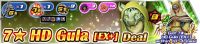 Shop - 7★ HD Gula (EX+) Deal banner KHUX.png
