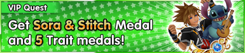 Special - VIP Get Sora & Stitch Medal and 5 Trait medals! 2 banner KHUX.png