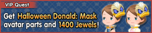 Special - VIP Get Halloween Donald - Mask avatar parts and 1400 Jewels! banner KHUX.png