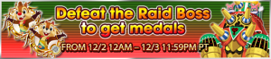 Event - Defeat the Raid Boss to get medals 17 banner KHUX.png