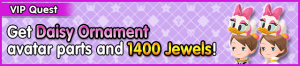 Special - VIP Get Daisy Ornament avatar parts and 1400 Jewels! banner KHUX.png