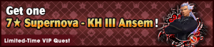 Special - VIP Get one 7★ Supernova - KH III Ansem! banner KHUX.png