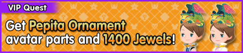 Special - VIP Get Pepita Ornament avatar parts and 1400 Jewels! banner KHUX.png