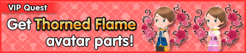 Special - VIP Get Thorned Flame avatar parts! banner KHUX.png