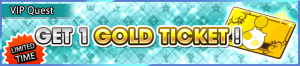 Special - VIP Get 1 Gold Ticket! banner KHUX.png
