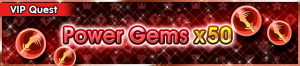Special - VIP Power Gems x50 banner KHUX.png