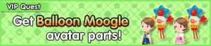 Special - VIP Get Balloon Moogle avatar parts! banner KHUX.png