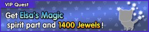Special - VIP Get Elsa's Magic spirit part and 1400 Jewels! banner KHUX.png