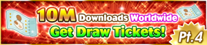Event - 10M Downloads Worldwide - Get Draw Tickets! Pt. 4 banner KHUX.png