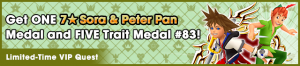 Special - VIP Get ONE 7★ Sora & Peter Pan Medal and FIVE Trait Medal 83! banner KHUX.png