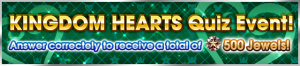 Event - Kingdom Hearts Quiz Event! 2 banner KHUX.png