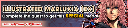 Special - VIP Illustrated Marluxia (EX) - Complete the quest to get this special medal banner KHUX.png