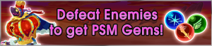 Event - Defeat Enemies to get PSM Gems! 2 banner KHUX.png