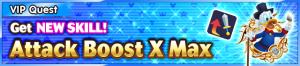Special - VIP Get NEW SKILL! - Attack Boost X Max banner KHUX.png