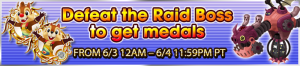 Event - Defeat the Raid Boss to get medals 11 banner KHUX.png